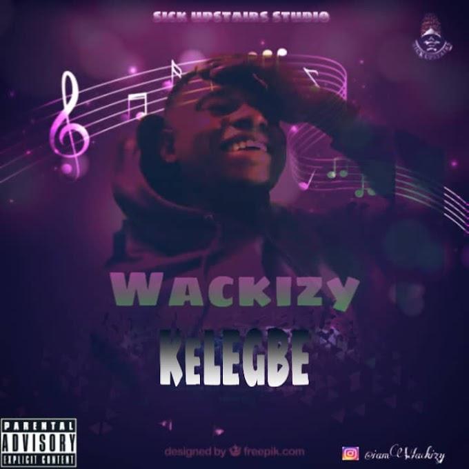Music : Wackizy - Kelegbe freestyle