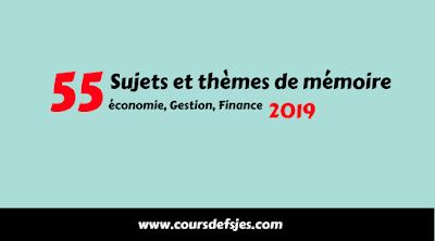 55 Sujets et thèmes de mémoire en économie, Gestion, Finance ...