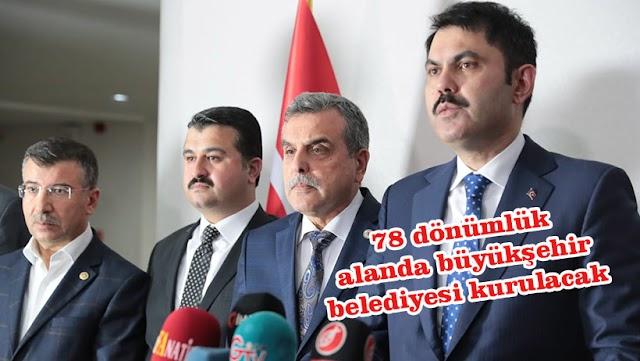 Bakan Kurum, Büyükşehir Belediyesi'nin yeni yerini açıkladı