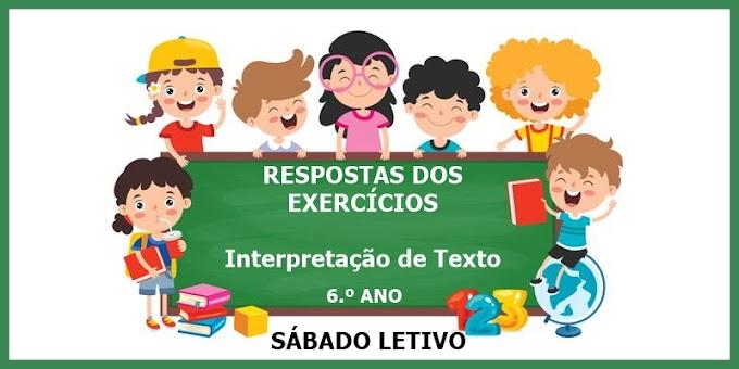RESPOSTAS DOS EXERCÍCIOS sobre Interpretação de Texto - 6.º Ano - Aula 08 - Dia 27/03/21
