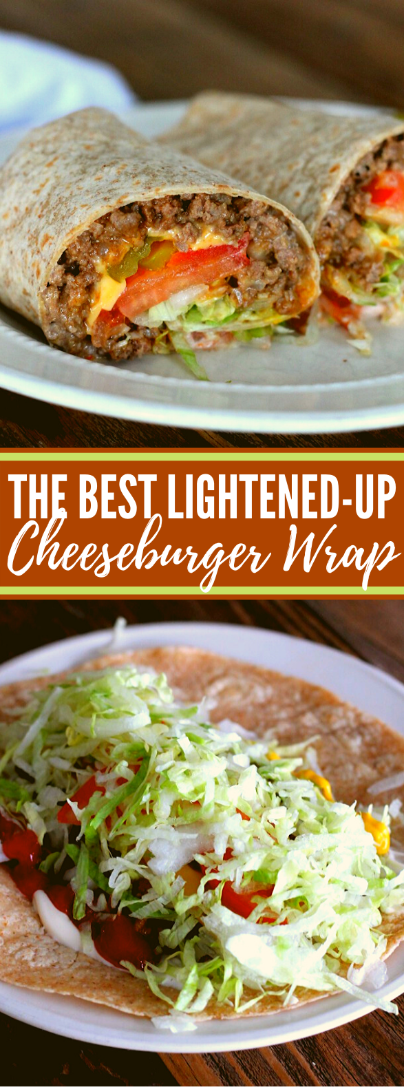 The Best Lightened-up Cheeseburger Wrap #lunch #dinner