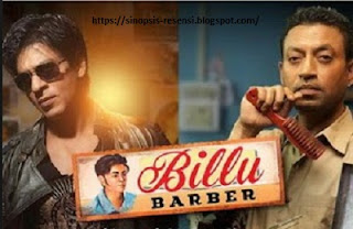 Sinopsis Film Shahrukh Khan terbaru Billu Barber, Shahrukh Khan, Film India