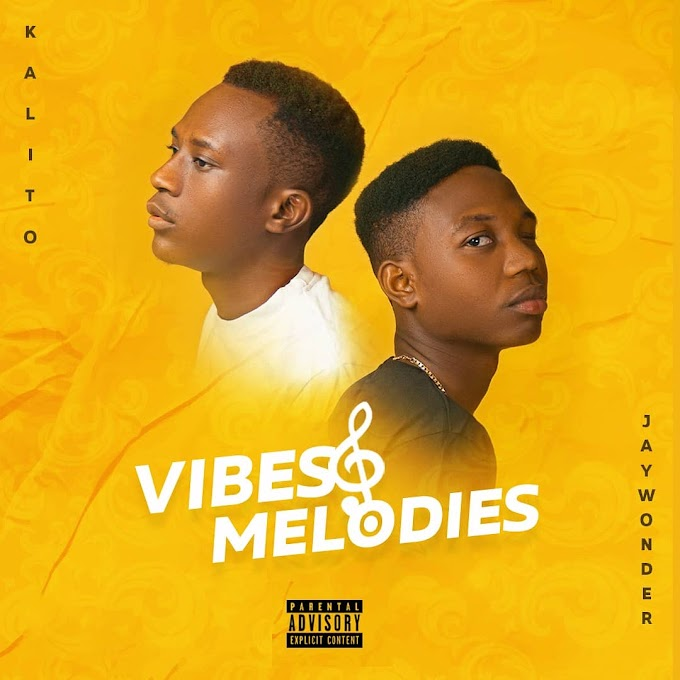 [Album]: Kalito x Jay Wonder - Vibes And Melodies