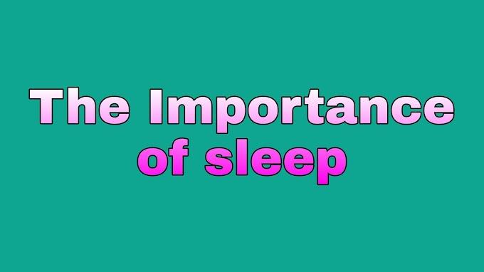 The importance of sleep | what is sleep