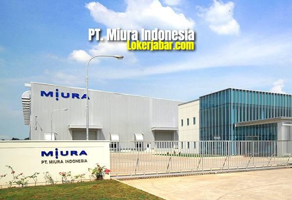 Lowongan Kerja PT Miura Indonesia 2021
