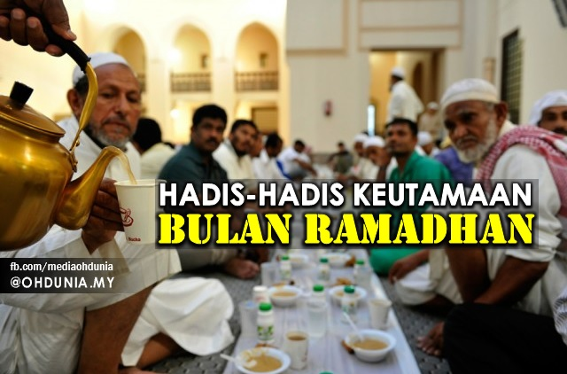 Enam Hadis Keutamaan Dan Fadhilat-Fadhilat Bulan Ramadhan