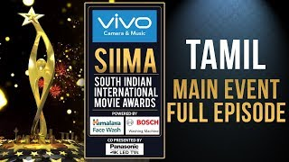 SIIMA 2017 Tamil Awards Main Event | Full Episode