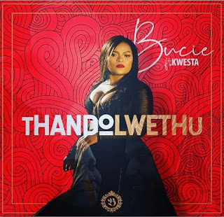 Bucie ThandoLwethu Kwesta DOWNLOAD MP3