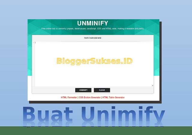 Unminify Cara Membuat Unminify JS CSS and HTML di Blog Sendiri blogger sukses