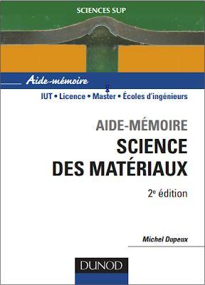 AIDE-MÉMOIRE SCIENCE DES MATÉRIAUX
