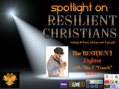 "Spotlight on RESILIENT CHRISTIANS: Minister C ""Coach"" Halbert"