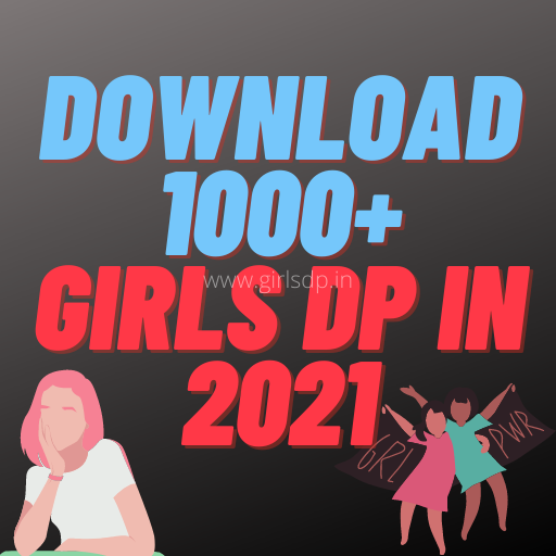 1000+ Download girls dp free in 2021|| Quotes for girls dp|| Girls Dpz and Free images for girl Dp