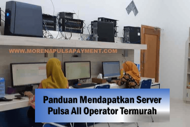 Panduan Mendapatkan Server Pulsa All Operator Termurah