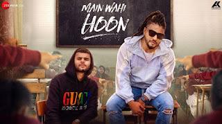Main Wahi Hoon Lyrics - RAFTAAR | KARMA