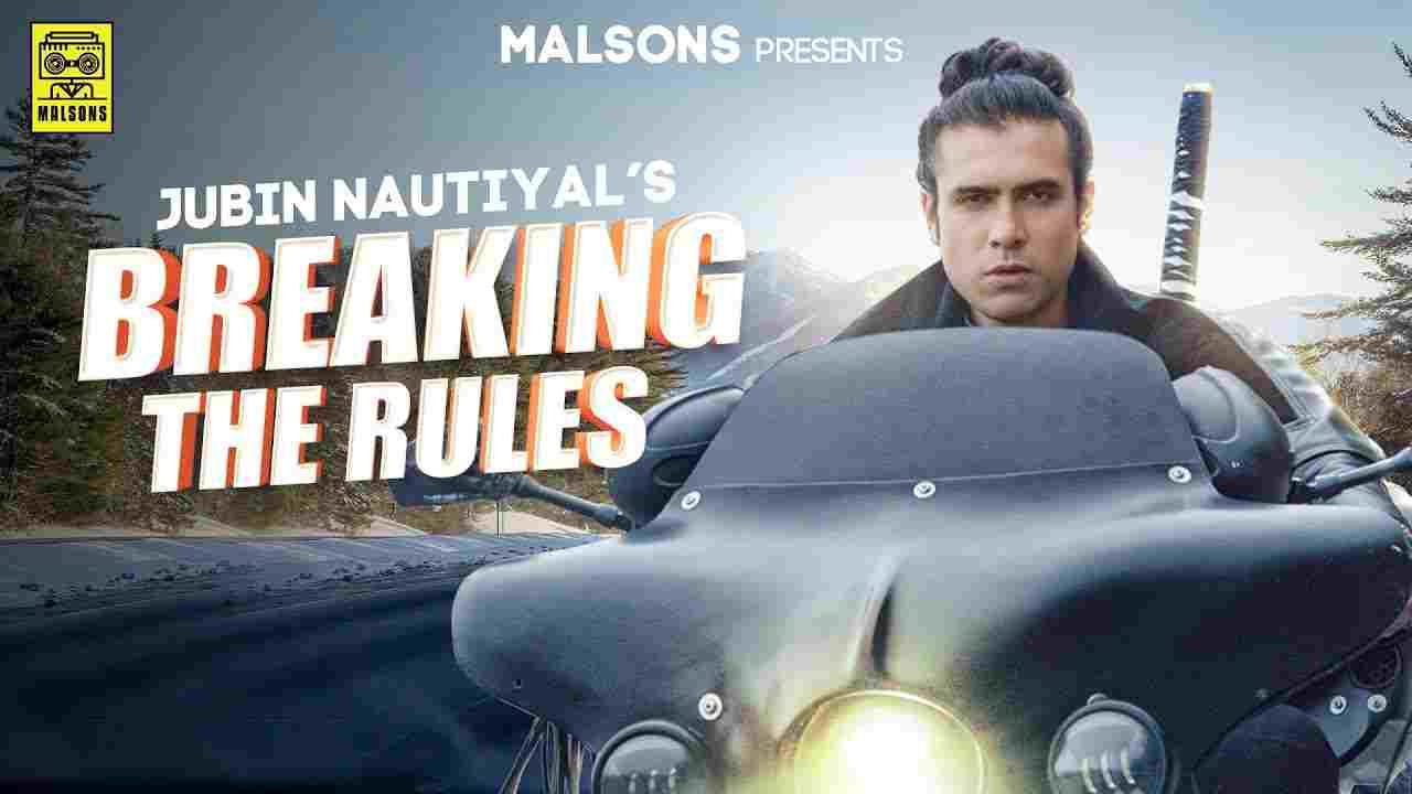 Breaking the rules lyrics in English Jubin Nautiyal English Song