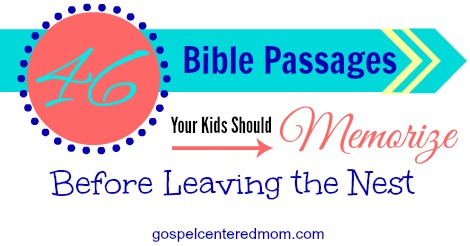 The Gospel-Centered Mom: 46 Bible Passages Your Kids Should ...