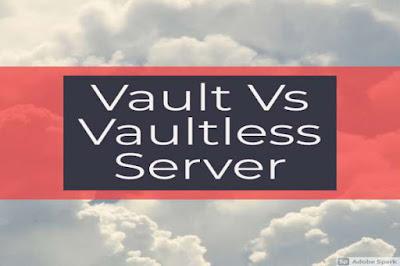 Vault vs Vault-less