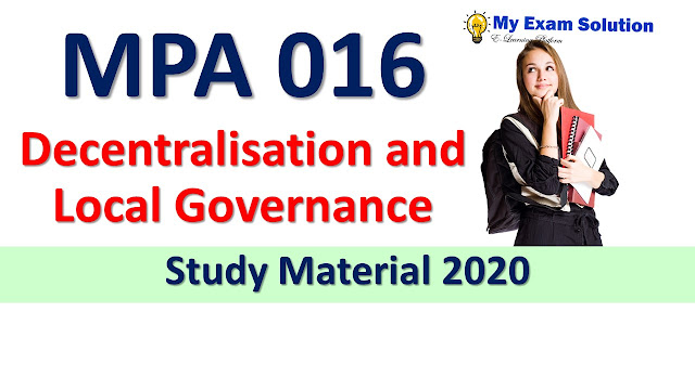 MPA 016 Decentralisation and Local Governance Study Material 2020