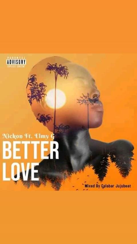 Nickon ft Elmy G =>Better Love