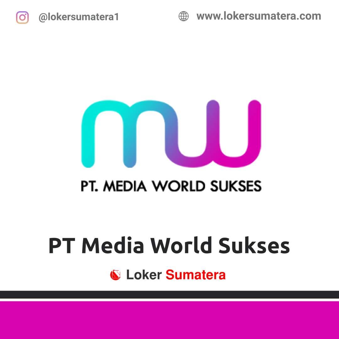 Lowongan Kerja Pekanbaru: PT Media World Sukses November 2020