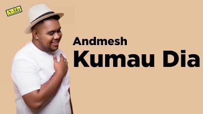 Download Lagu Mp3 Andmesh - Kumau Dia