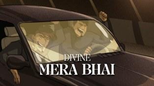 Mera Bhai Lyrics - DIVINE