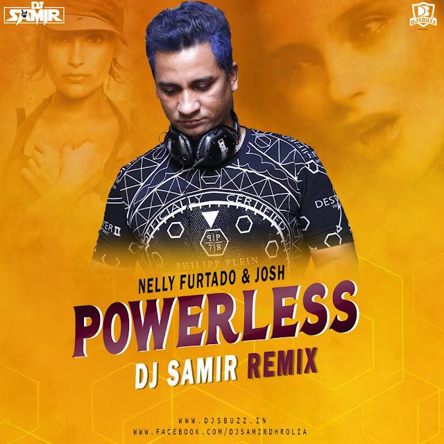 Powerless – Nelly Furtado & Josh – DJ Samir Remix