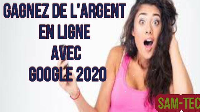 Gagnez de l'argent en ligne avec Google 2020