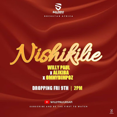 Audio  | Willy Paul ft Alikiba & Ommy Dimpoz – Nishikilie | Download mp3