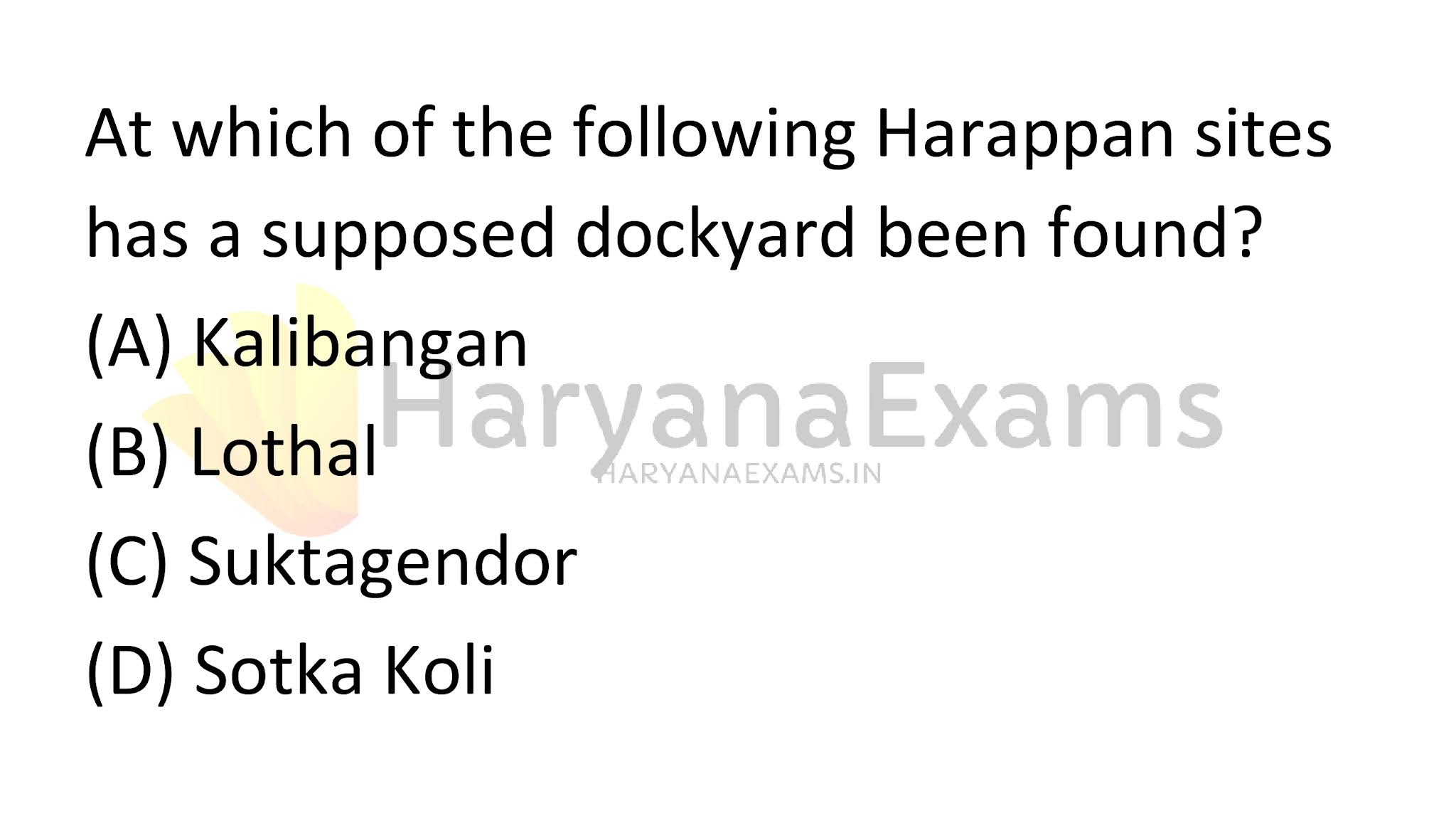At which of the following Harappan sites has a supposed dockyard been found?