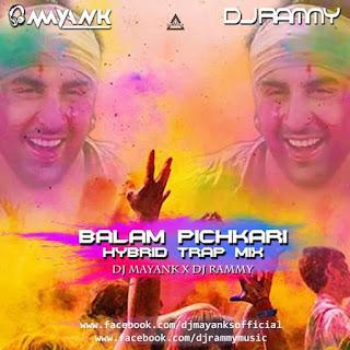 BALAM PICHKARI - HYBRID TRAP MIX - DJ MAYANK X DJ RAMMY