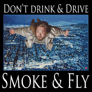 Don't drink and drive smoke and fly artwork by Boulder artist Tom Roderick