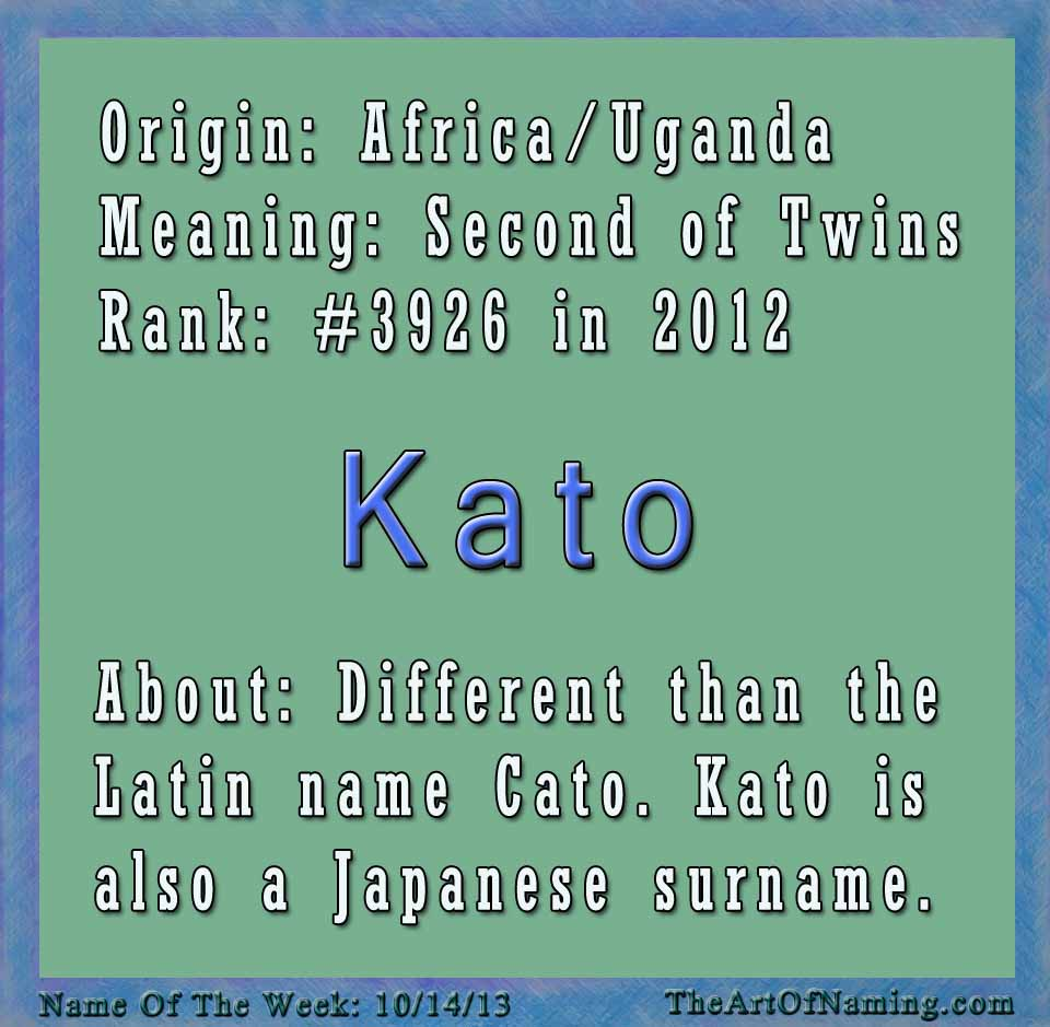 The Art of Naming: Boy Name of the Week: Kato