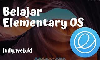 Tutorial Belajar Elementary OS Dari Dasar Untuk Pemula