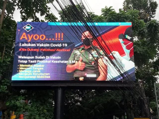 Korem 061/Sk Tayangkan  8 Vidiotron dan  115 Banner Himbau Dukung  Vaksinasi  Nasional