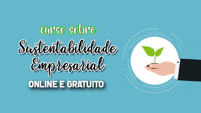 Curso online e gratuito sobre Sustentabilidade Empresarial