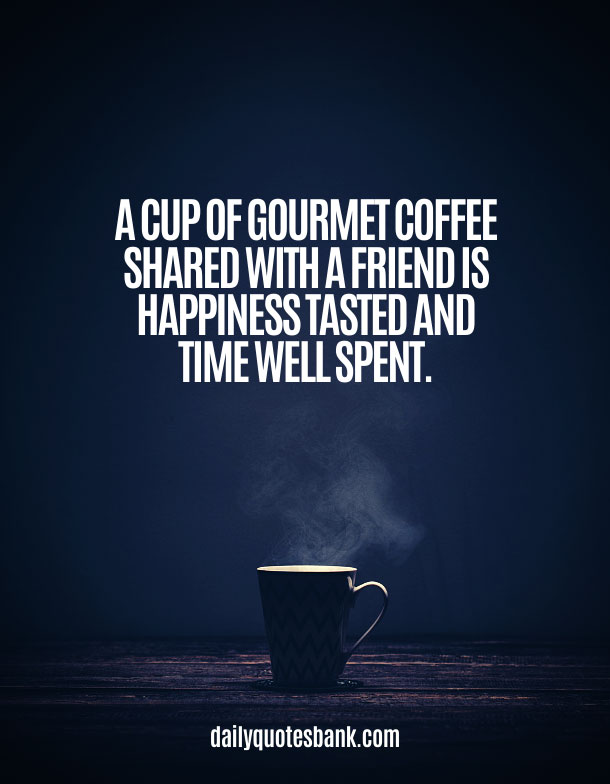 Having Coffee With Friends Quotes