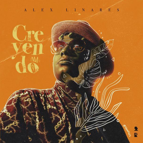 Alex Linares – Creyendo (Single) 2021 (Exclusivo WC)