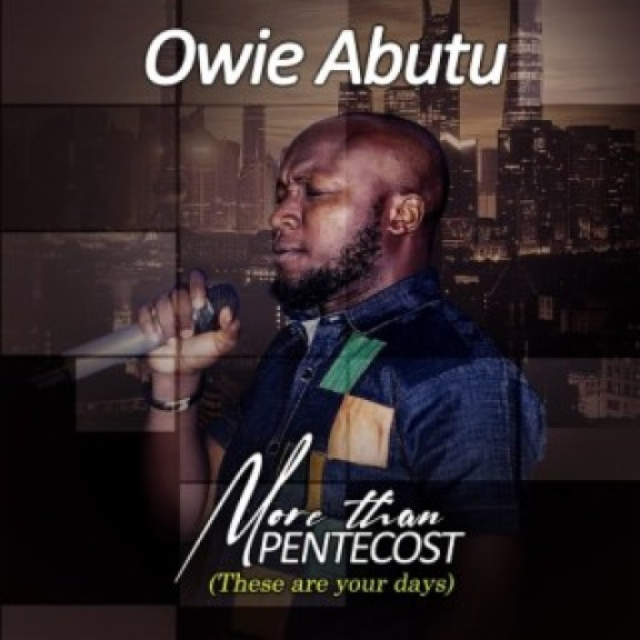 Music: Owie Abutu - More Than Pentecost