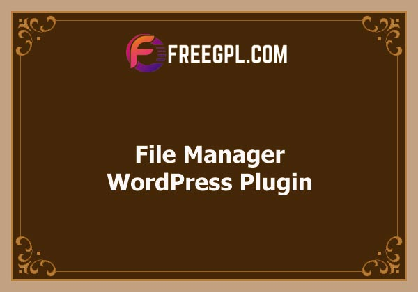 File Manager Plugin For WordPress Nulled Download Free