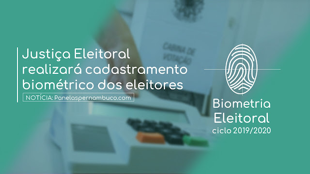 Justiça Eleitoral realizará cadastramento biométrico dos eleitores - Biometria Eleitoral - ciclo 2019/2020