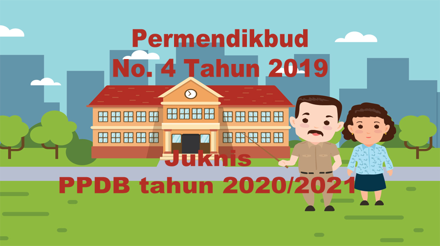 Permendikbud Nomor 44 Tahun 2019 Tentang PPDB untuk TK, SD, SMP, SMA dan SMK Tapel 2020/2021