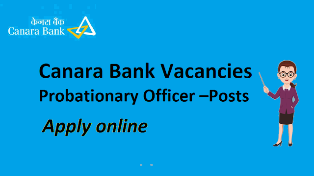 Canara Bank PO Recruitment 2018    Apply for Probationary Officer 800 Post