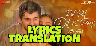 Pal Pal Dil Ke Paas in English | With Translation | Lyrics Translation – Arijit Singh