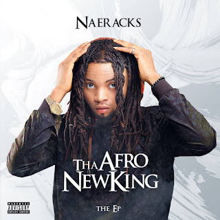 New EP: Naeracks - Tha Afro New King (Download)
