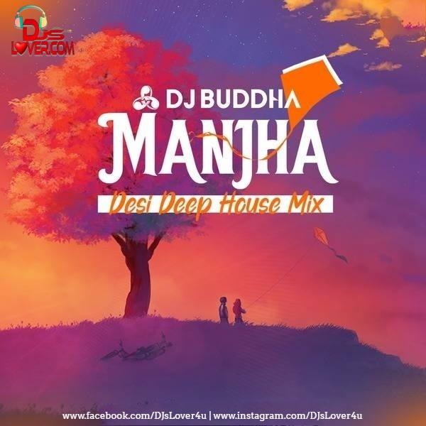 Manjha Desi Deep House Mix DJ Buddha Dubai