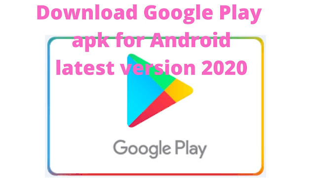 Download Google Play Store Apk for android latest update