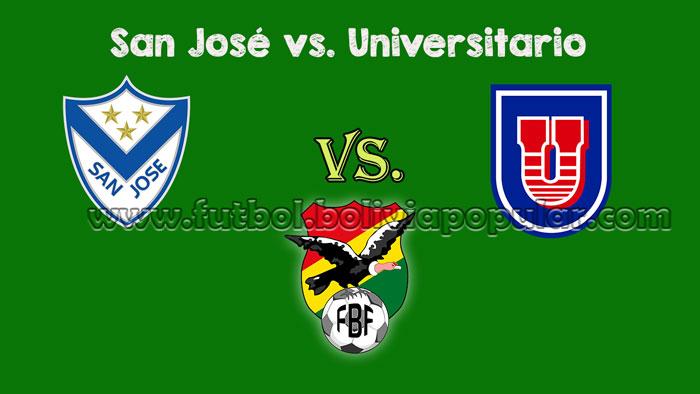 San José vs. Universitario de Sucre - En Vivo - Online - Torneo Clausura 2018