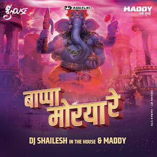 Bappa Morya Re Remix Dj Shailesh In The House And Maddy