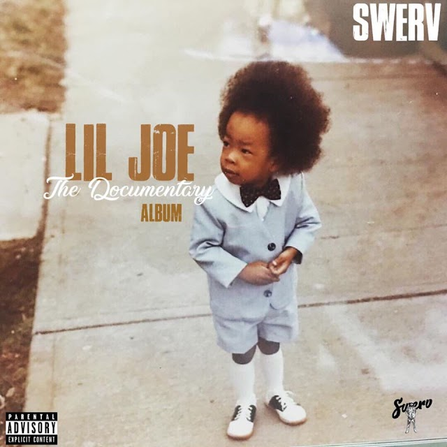 """Swerv Gearing Up for """"Lil Joe The Documentary"""""""